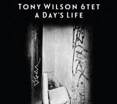 TonyWilson6Tet_ADay'sLife-webcrop